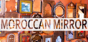 Read more about the article MOROCCAN MIRROR: Inspiration Luxury